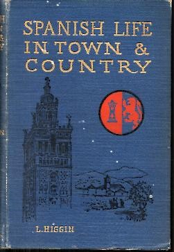 SPANISH LIFE IN TWON AND COUNTRY, WHIT CHAPTERS ON PORTUGUESE LIFE IN TOWN AND COUNTRY BY EUGENE E. STREET.